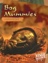 Bog Mummies: Preserved in Peat - Charlotte Wilcox