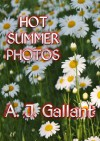 Hot Summer Photos - A. J. Gallant