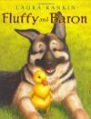 Fluffy and Baron - Laura Rankin