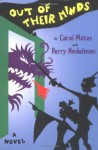 Out of Their Minds - Carol Matas, Perry Nodelman