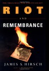Riot and Remembrance: The Tulsa Race War and Its Legacy - James S. Hirsch