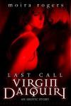 Virgin Daiquiri - Moira Rogers