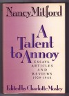 A Talent to Annoy - Nancy Mitford