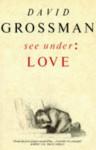 See Under: Love (Picador Books) - David Grossman
