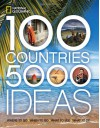 100 Countries, 5,000 Ideas: Where to Go, When to Go, What to See, What to Do - National Geographic Society