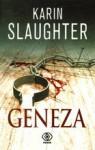 Geneza - Karin Slaughter