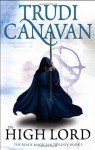 The High Lord: The Black Magician Trilogy - Trudi Canavan