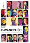 E-wangeliści. Ucz się od najlepszych twórców polskiego internetu - Tomasz Cisek, Paweł Nowacki