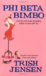 Phi Beta Bimbo - Trish Jensen
