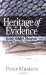 Heritage of Evidence: In the British Museum - Peter Masters