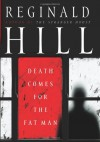 Death Comes For The Fat Man - Reginald Hill