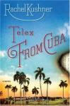 Telex from Cuba - Rachel Kushner