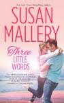 Three Little Words (Fool's Gold, #12) - Susan Mallery