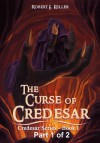 The Curse of Credesar, Part 1 - Robert E. Keller