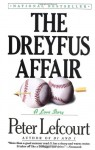 The Dreyfus Affair: a Love Story - Peter Lefcourt
