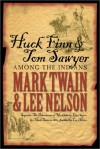 Huck Finn and Tom Sawyer Among the Indians: And Other Unfinished Stories - Mark Twain, Paul Baender, William M. Gibson, Franklin R Rogers