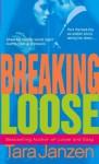 Breaking Loose - Tara Janzen
