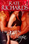 Two Men and a Virgin - Kate Richards