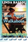 Lost Angel Walkabout: One Traveler's Tales - Linda Ballou