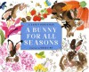 A Bunny for All Seasons - Janet Schulman, Meilo So