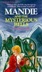 Mandie and the Mysterious Bells - Lois Gladys Leppard