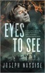Eyes to See: A Jeremiah Hunt Supernatual Thriller - Joseph Nassise