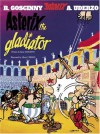 Asterix the Gladiator - René Goscinny, Albert Uderzo
