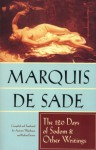 The 120 Days of Sodom and Other Writings - Marquis de Sade, Richard Seaver, Austrin Wainhouse, Simone de Beauvoir