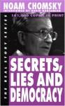 Secrets, Lies and Democracy (The Real Story) - Noam Chomsky, David Barsamian