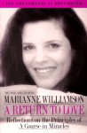 A Return to Love: Reflections on the Principles of a Course in Miracles - Marianne Williamson