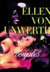 Ellen Von Unwerth: Couples - Ellen Von Unwerth, Ingrid Sichy