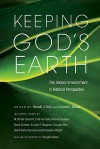 Keeping God's Earth: The Global Environment in Biblical Perspective - Noah J. Toly, Daniel I. Block