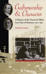 Craftsmanship and Character: A History of the Vinson & Elkins Law Firm of Houston, 1917-1997 - Harold M. Hyman