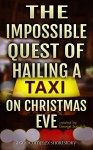 The Impossible Quest Of Hailing A Taxi On Christmas Eve (God Complex Universe) - George Saoulidis