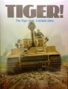Tiger! The Tiger Tank: A British View - David Fletcher