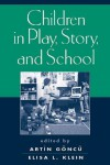 Children in Play, Story, and School - Artin Goncu, Artin Goncu