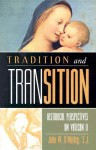 Tradition and Transition: Historical Perspectives on Vatican II - John W. O'Malley
