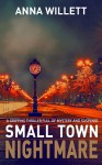 Small Town Nightmare - Anna Willett