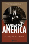 Looking for America: The Visual Production of Nation and People - Ardis Cameron