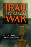 The Iraq War: Causes And Consequences - Rick Fawn
