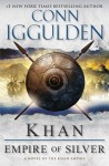 Khan: Empire of Silver - Conn Iggulden