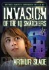 The Invasion of the IQ Snatchers - Arthur Slade