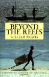 BEYOND THE REEFS - William Travis