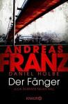 Der Fänger: Julia Durants neuer Fall - Andreas Franz, Daniel Holbe