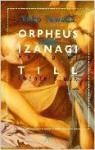 Orpheus oder Izanagi : Hörspiel - Yōko Tawada