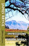 Impressions of South Africa - James Bryce