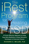 The iRest Program for Healing PTSD: A Proven-Effective Approach to Using Yoga Nidra Meditation and Deep Relaxation Techniques to Overcome Trauma - Richard C. Miller