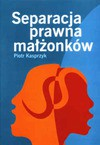 Separacja prawna małżonków - Piotr. Kasprzyk