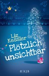 Plötzlich unsichtbar - Liz Kessler, Eva Riekert