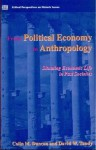From Political Economy to Anthropology: Situating Economic Life in Past Societies - Colin Duncan, Colin A. Duncan, Colin Duncan